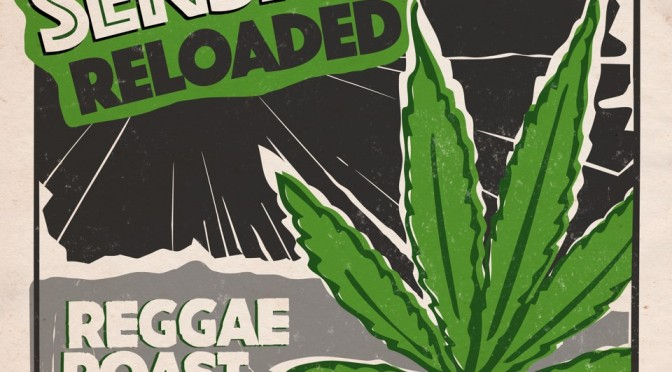 REGGAE ROAST: 'Sensi Skank Reloaded.'